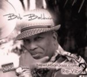 Album  Cover Bob Baldwin - New Urban Jazz.com Re-vibe 2 on TRIPPIN 'N' RHYTHM Records from 2011