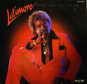 Album  Cover Latimore - Every Way But Wrong on MALACO Records from 1986