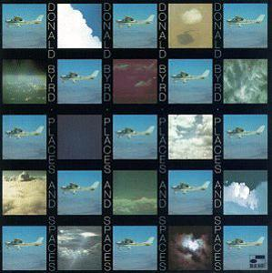 Front Cover Album Donald Byrd - Places And Spaces  | blue note records | 7243 8 54326 | US