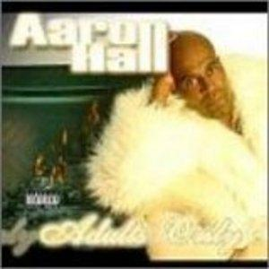Album  Cover Aaron Hall - Adults Only on HEAD START MUSIC GRP Records from 2005