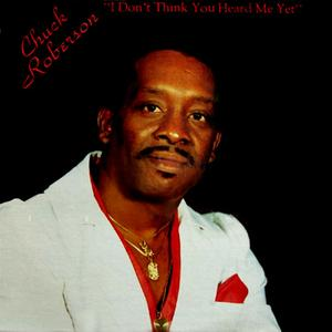Album  Cover Chuck Roberson - I Don't Think You Heard Me Yet on TRACTION Records from 1987