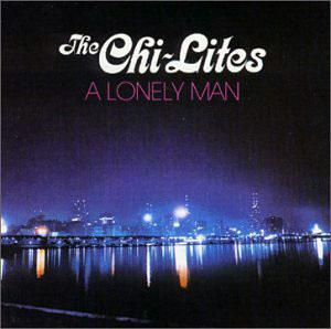 Album  Cover The Chi-lites - A Lonely Man on BRUNSWICK Records from 1972