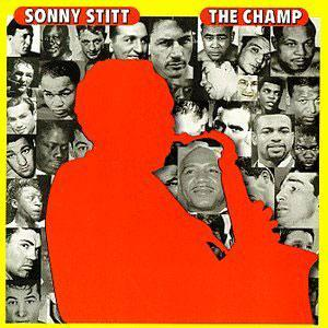 Album  Cover Sonny Stitt - The Champ on MUSE Records from 1973