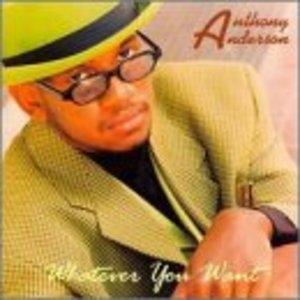 Album  Cover Anthony Anderson - Whatever You Want on GLOBAL MEDIA INT'L. Records from 1999