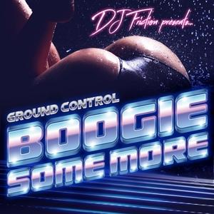 Front Cover Album Various Artists - Dj Friction Presents Ground Control – Boogie Some More