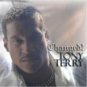 Album  Cover Tony Terry - Changed on STUDIO 25 RECORDINGS / JEG / K Records from 2006
