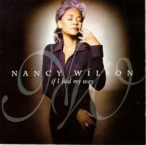 Album  Cover Nancy Wilson - If I Had My Way on SONY Records from 1997