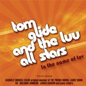 Album  Cover Tom Glide And The Luv All Stars - In The Name Of Luv on CAN U FEEL IT Records from 2010