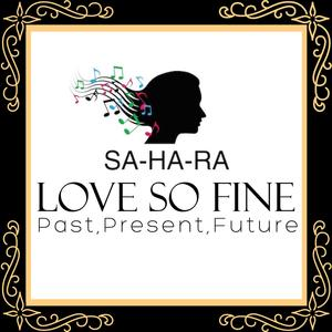 Album  Cover Sahara - Love So Fine – Past, Present, Future on SHE RECORDS Records from 2017