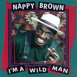 Album  Cover Nappy Brown - I'm A Wild Man on NEW MOON Records from 1994