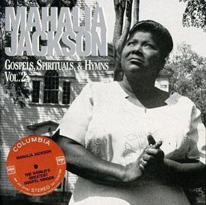 Album  Cover Mahalia Jackson - Gospels, Spirituals, & Hymns, Vol. 2 on SONY Records from 1998