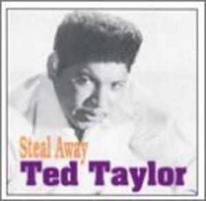 Album  Cover Ted Taylor - Steal Away on PAULA / FLYRIGHT Records from 1991