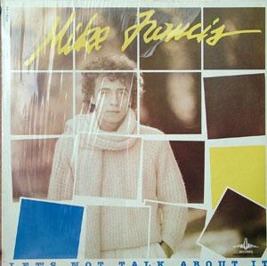 Album  Cover Mike Francis - Let's Not Talk About It on CONCORDE Records from 1984