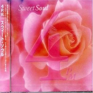 Album  Cover 4 P.m. (for Positive Music) - Sweet Soul on PONY CANYON Records from 2001