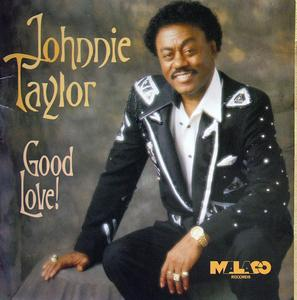 Front Cover Album Johnnie Taylor - Good Love!