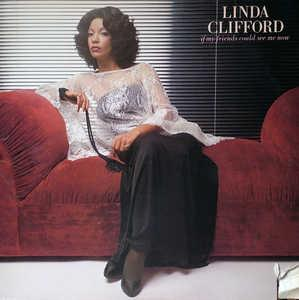 Album  Cover Linda Clifford - If My Friends Could See Me Now on CURTOM Records from 1978
