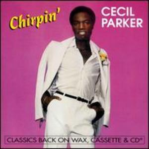 Album  Cover Cecil Parker - Chirpin' on WMOT Records from 1981