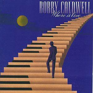 Front Cover Album Bobby Caldwell - Where Is Love