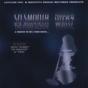 Album  Cover Wadz - So Smooth on LAYLOW INC. Records from 2010