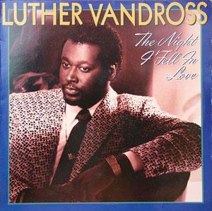 Album  Cover Luther Vandross - The Night I Fell In Love on EPIC Records from 1985