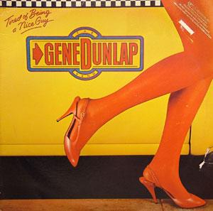 Album  Cover Gene Dunlap Band - Tired Of Being A Nice Guy on CAPITOL Records from 1982