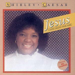 Album  Cover Shirley Caesar - Jesus, I Love Calling Your Name on WORD Records from 1992