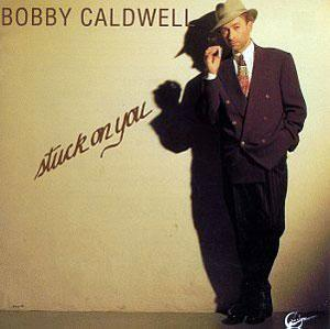 Front Cover Album Bobby Caldwell - Stuck On You