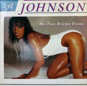 Album  Cover Syl Johnson - Ms Fine Brown Frame on BOARDWALK Records from 1983