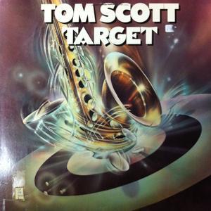 Album  Cover Tom Scott - Target on ATLANTIC Records from 1983