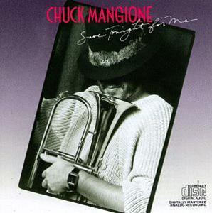 Album  Cover Chuck Mangione - Save Tonight For Me on COLUMBIA Records from 1986