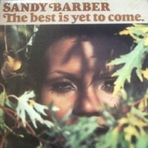 Album  Cover Sandy Barber - The Best Is Yet To Come on OLDE WORLD Records from 1977