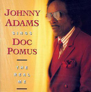 Album  Cover Johnny Adams - Johnny Adams Sings Doc Pomus: The Real Me on ROUNDER Records from 1991