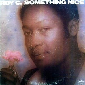 Album  Cover Roy C - Something Nice on MERCURY Records from 1975