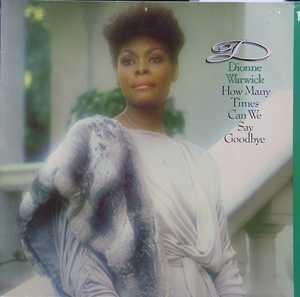 Album  Cover Dionne Warwick - How Many Times Can We Say Goodbye on ARISTA Records from 1983