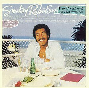 Album  Cover Smokey Robinson - Blame It On Love on TAMLA Records from 1983