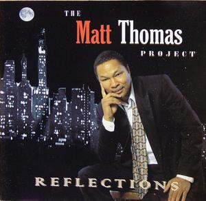Album  Cover The Matt Thomas Project - Reflections on MPT Records from 2005