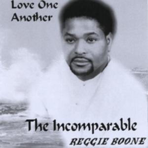 Album  Cover Incomparable Reggie Boone - Love One Another on REGINALD ELON BOONE / PERK PRO Records from 2008