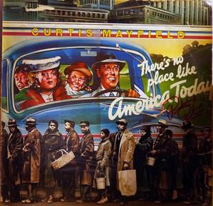 Album  Cover Curtis Mayfield - There's No Place Like America Today on CURTOM Records from 1975