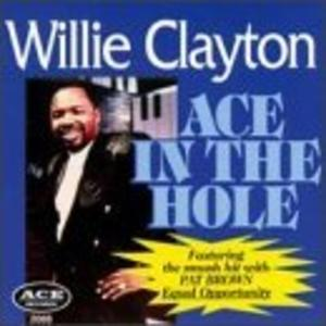 Album  Cover Willie Clayton - Ace In The Hole on ACE Records from 1996