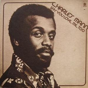 Front Cover Album Charles Mann - Say You Love Me Too