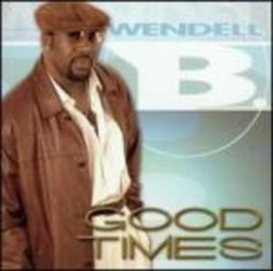 Album  Cover Wendell B. Brown - Good Times on JADE MADISON Records from 2005