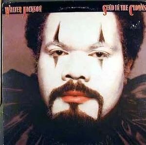 Album  Cover Walter Jackson - Send In The Clowns on 20TH CENTURY FOX , CHI SOUND Records from 1979