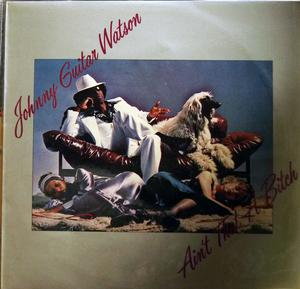 Album  Cover Johnny Guitar Watson - Ain't That A Bitch on DJM Records from 1976