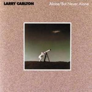 Album  Cover Larry Carlton - Alone But Never Alone on  Records from 1986