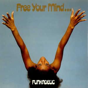 Album  Cover Funkadelic - Free Your Mind...and Your Ass Will Follow on WESTBOUND Records from 1970