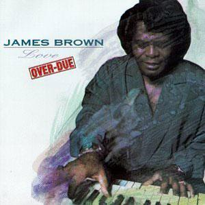 Album  Cover James Brown - Love Over-due on SCOTTI BROTHERS Records from 1991