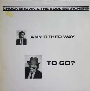 Album  Cover Chuck Brown And The Soul Searchers - Any Other Way To Go? on RHYTHM ATTACK Records from 1987