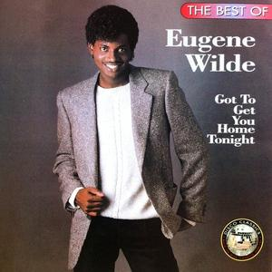Album  Cover Eugene Wilde - Got To Get You Home Tonight on HOT PRODUCTIONS Records from 1996