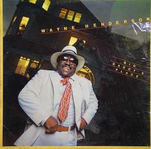 Album  Cover Wayne Henderson - Big Daddy's Place on ABC [IMPORT] Records from 1977