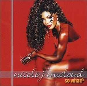 Album  Cover Nicole Mccloud - So What? on ARTEMIS Records from 2002